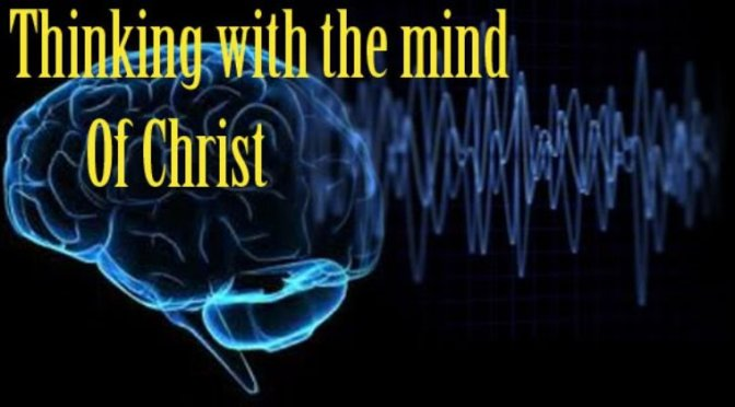 Listening Prayer (Part 3) ~ The Trustworthy Mind of Christ