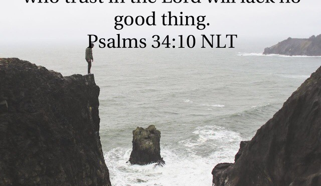 Those Who Trust the Lord Lack No Good Thing
