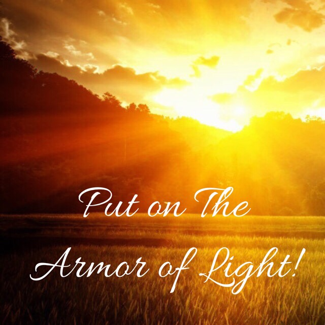 A Focus On Light: The Armor of Light