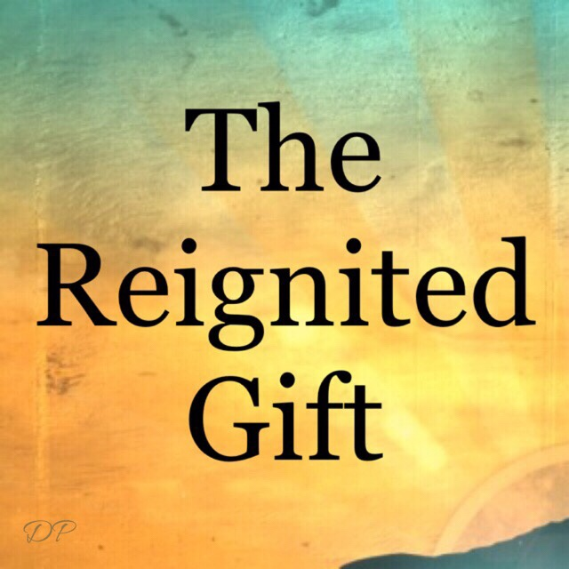 The Reignited Gift